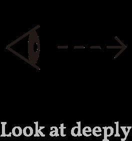 Look at deeply